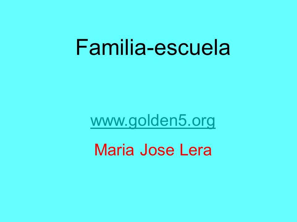 Familia-escuela www.golden5.org Maria Jose Lera