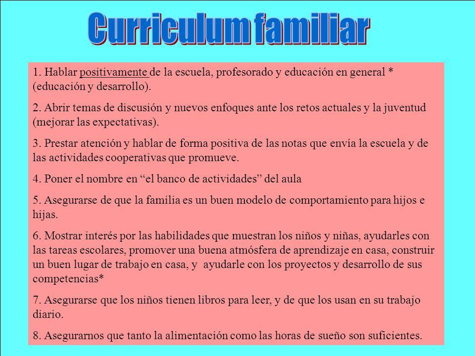 Curriculum familiar 1. Hablar positivamente de la escuela, profesorado y educación en general * (educación y desarrollo).