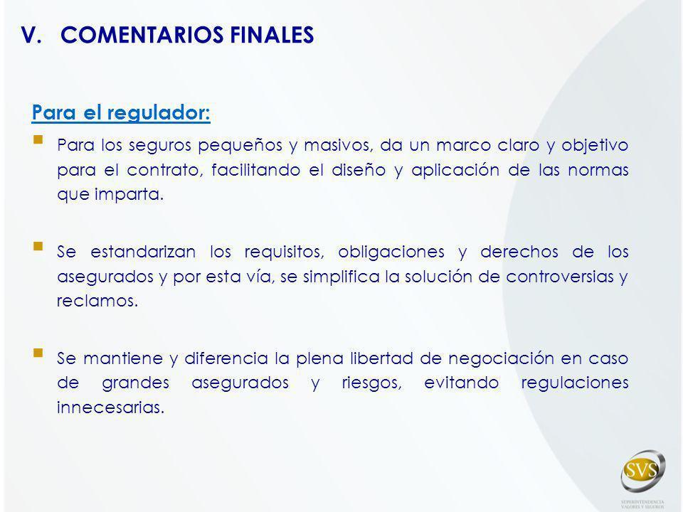 COMENTARIOS FINALES Para el regulador: