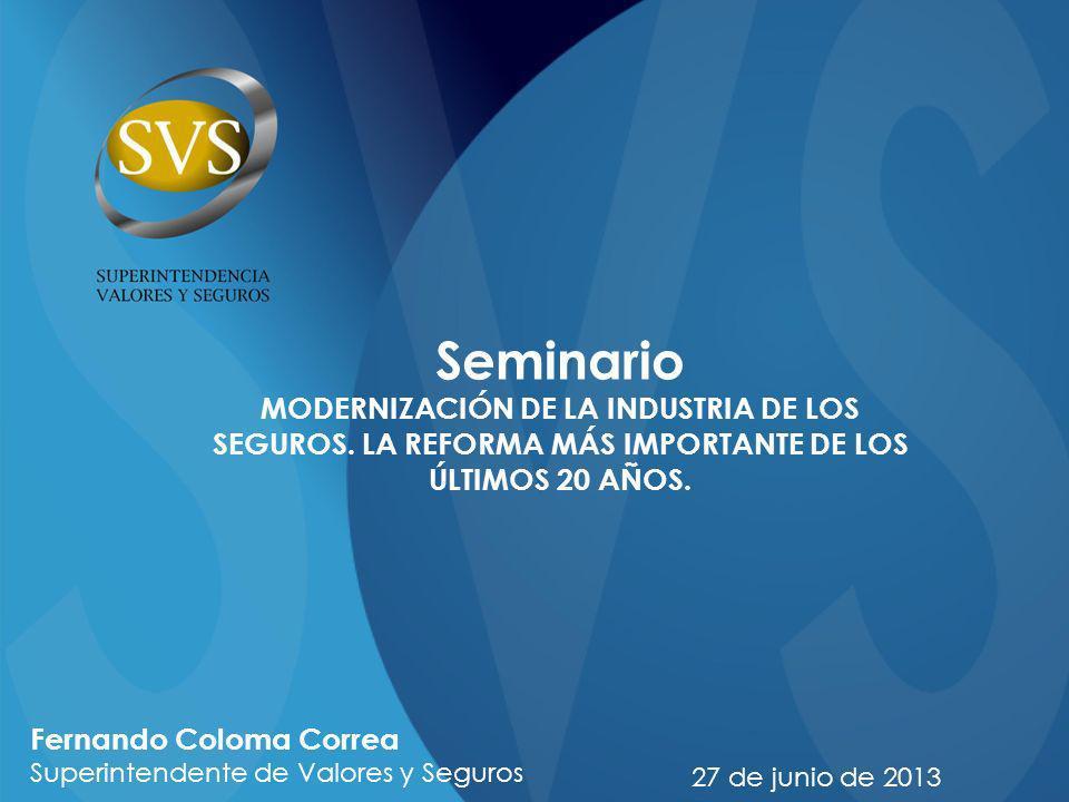 Seminario MODERNIZACIÓN DE LA INDUSTRIA DE LOS SEGUROS. LA REFORMA MÁS IMPORTANTE DE LOS ÚLTIMOS 20 AÑOS.