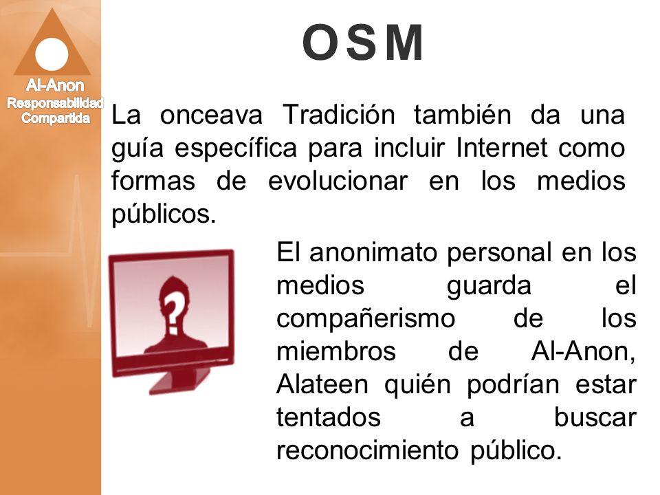 OSM La onceava Tradición también da una guía específica para incluir Internet como formas de evolucionar en los medios públicos.