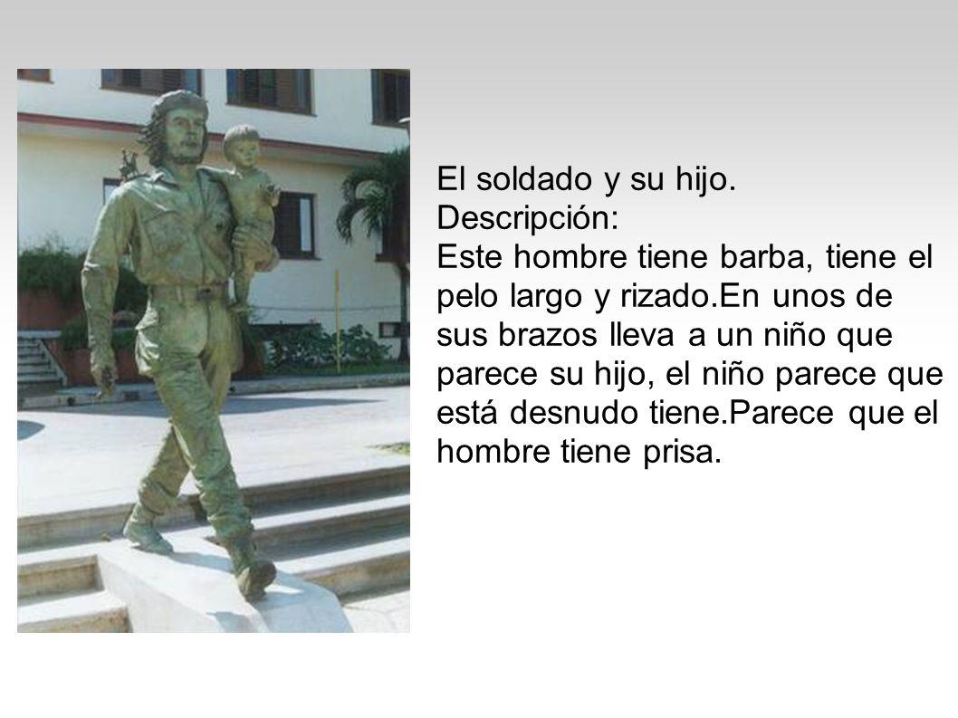 El soldado y su hijo. Descripción: