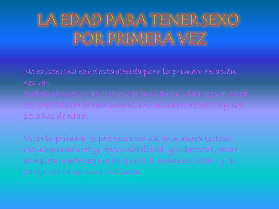 LA EDAD PARA TENER SEXO POR PRIMERA VEZ