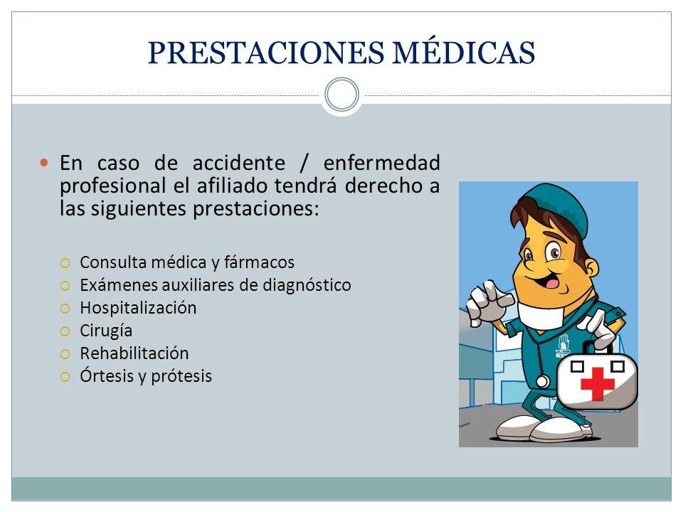 PRESTACIONES MÉDICAS En caso de accidente / enfermedad profesional el afiliado tendrá derecho a las siguientes prestaciones: