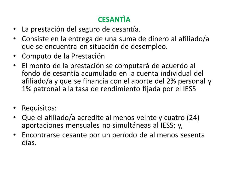 CESANTÌA La prestación del seguro de cesantía.