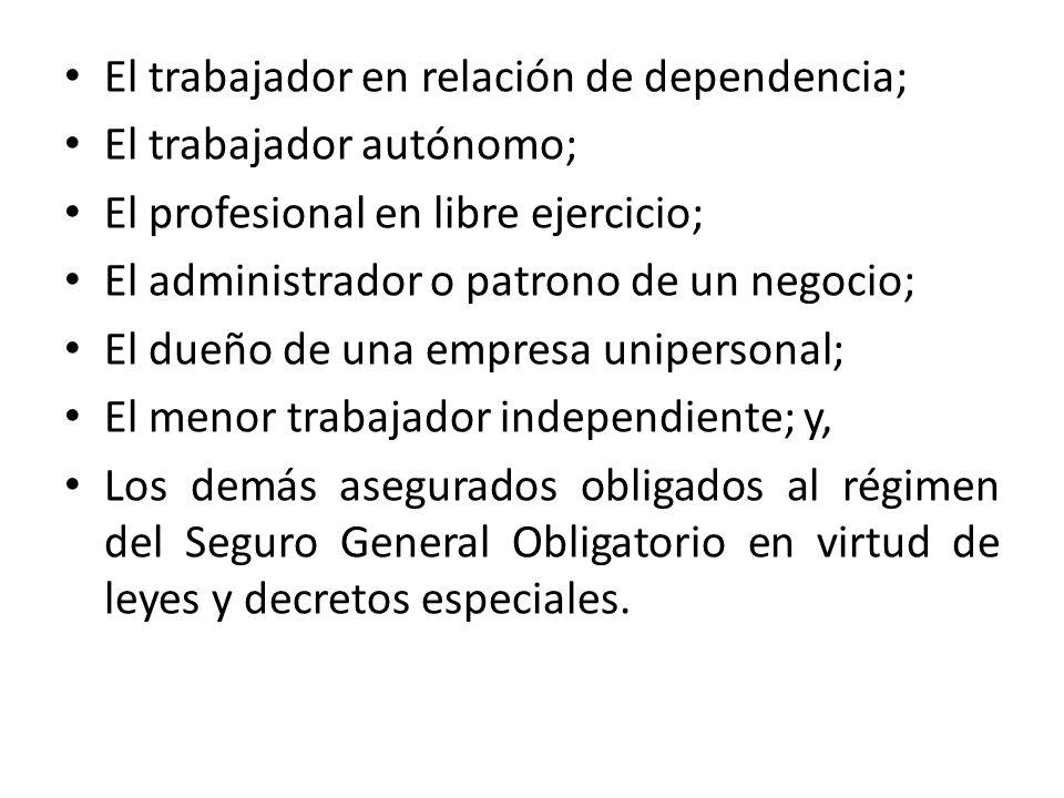El trabajador en relación de dependencia;