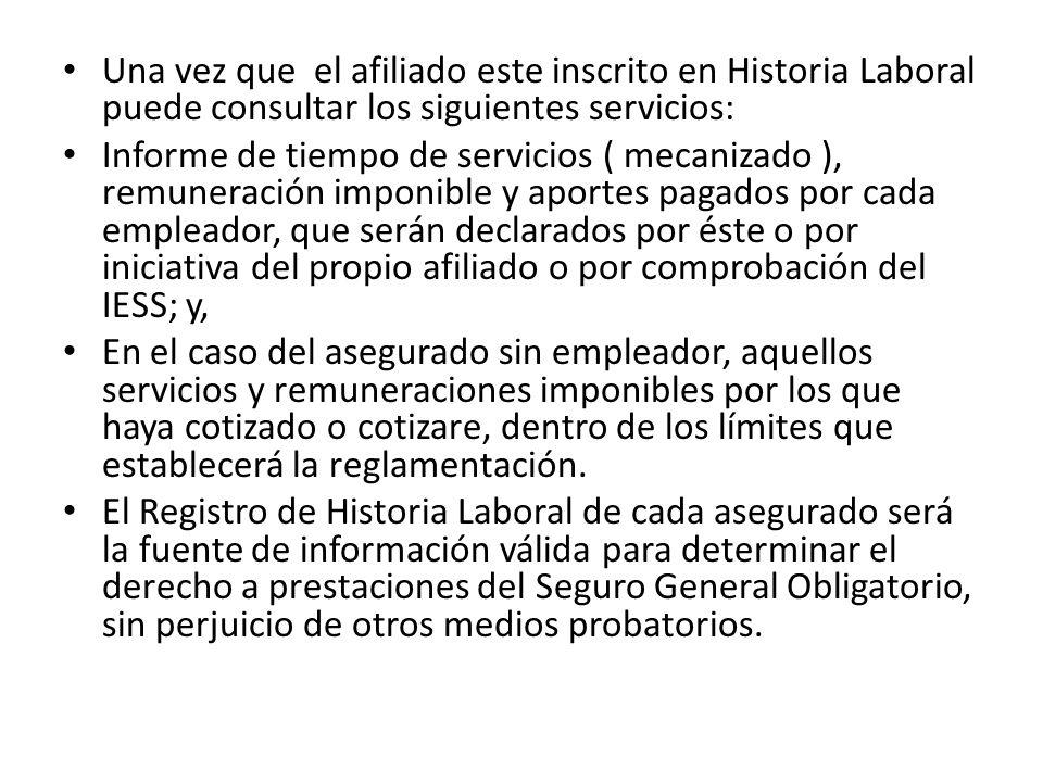Una vez que el afiliado este inscrito en Historia Laboral puede consultar los siguientes servicios: