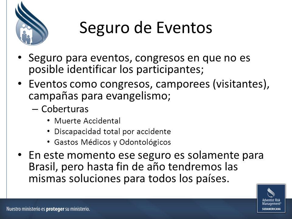 Seguro de Eventos Seguro para eventos, congresos en que no es posible identificar los participantes;