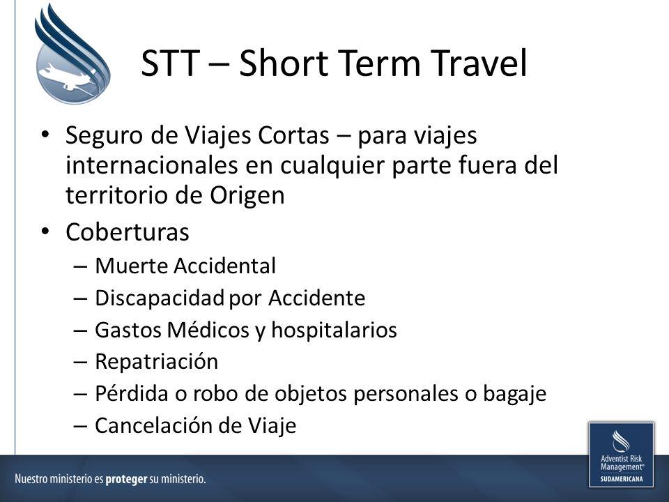 STT – Short Term Travel Seguro de Viajes Cortas – para viajes internacionales en cualquier parte fuera del territorio de Origen.