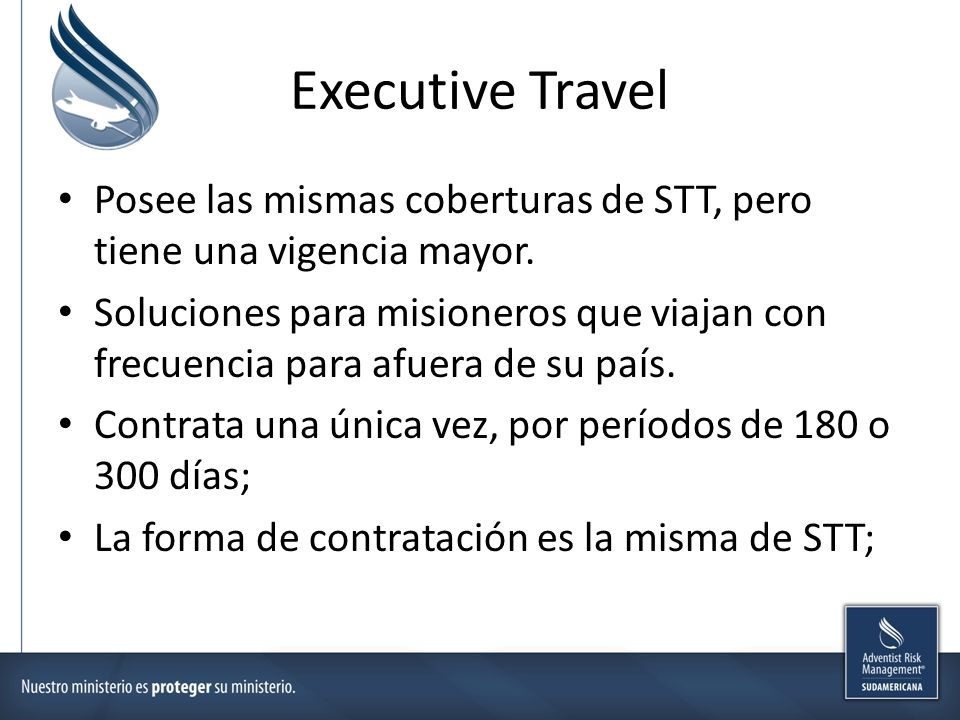 Executive Travel Posee las mismas coberturas de STT, pero tiene una vigencia mayor.