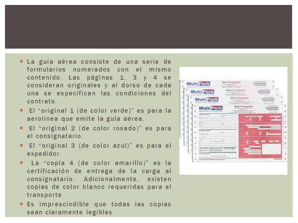La guía aérea consiste de una serie de formularios numerados con el mismo contenido. Las páginas 1, 3 y 4 se consideran originales y al dorso de cada una se especifican las condiciones del contrato.