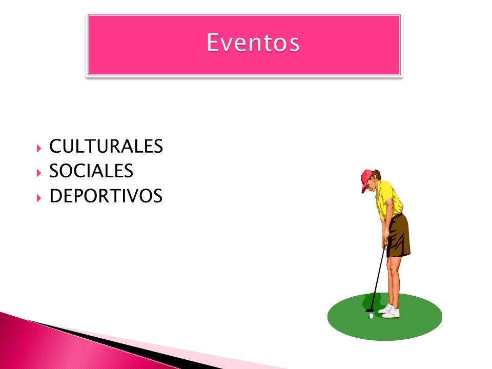 Eventos CULTURALES SOCIALES DEPORTIVOS