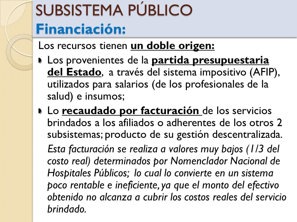 SUBSISTEMA PÚBLICO Financiación: