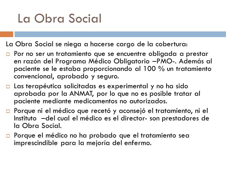 La Obra Social La Obra Social se niega a hacerse cargo de la cobertura: