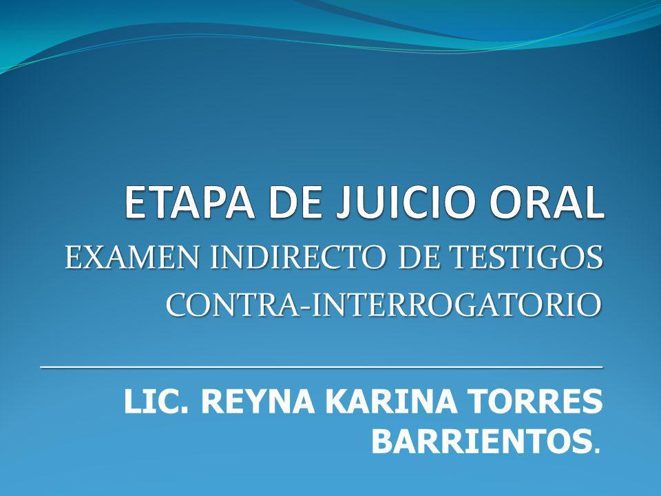 ETAPA DE JUICIO ORAL EXAMEN INDIRECTO DE TESTIGOS