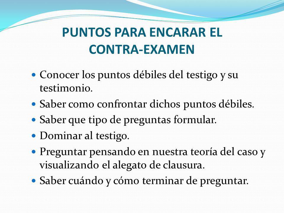PUNTOS PARA ENCARAR EL CONTRA-EXAMEN