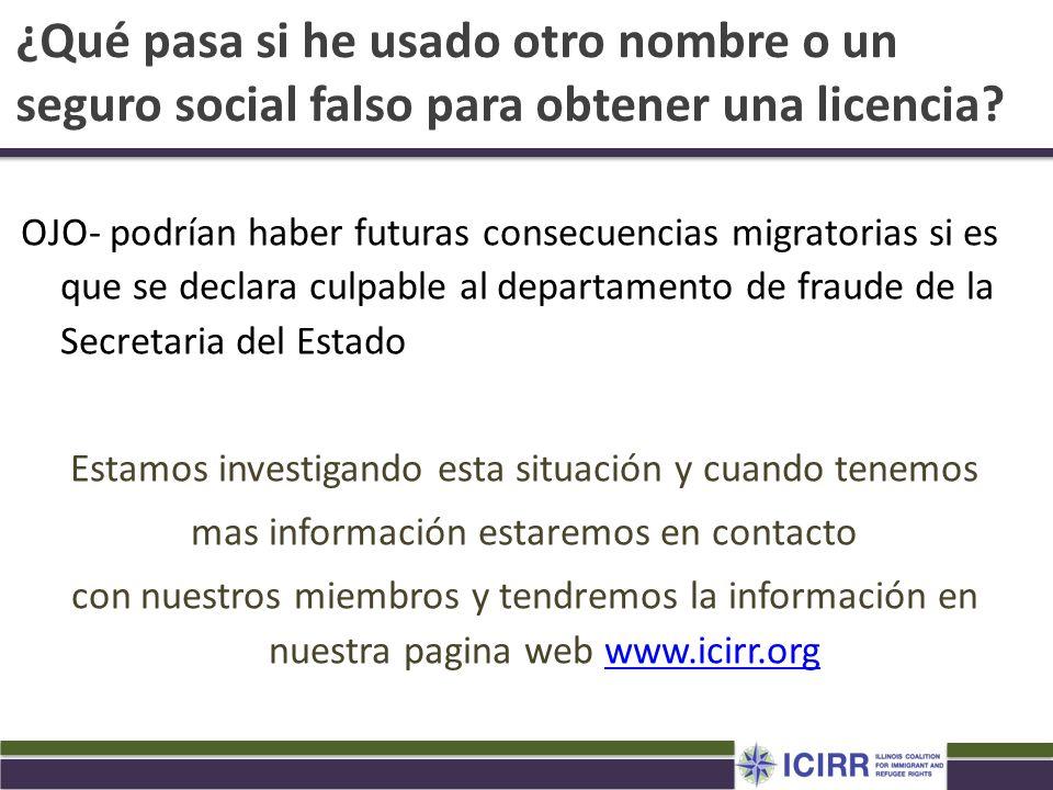 ¿Qué pasa si he usado otro nombre o un seguro social falso para obtener una licencia