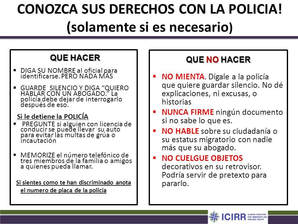 CONOZCA SUS DERECHOS CON LA POLICIA! (solamente si es necesario)