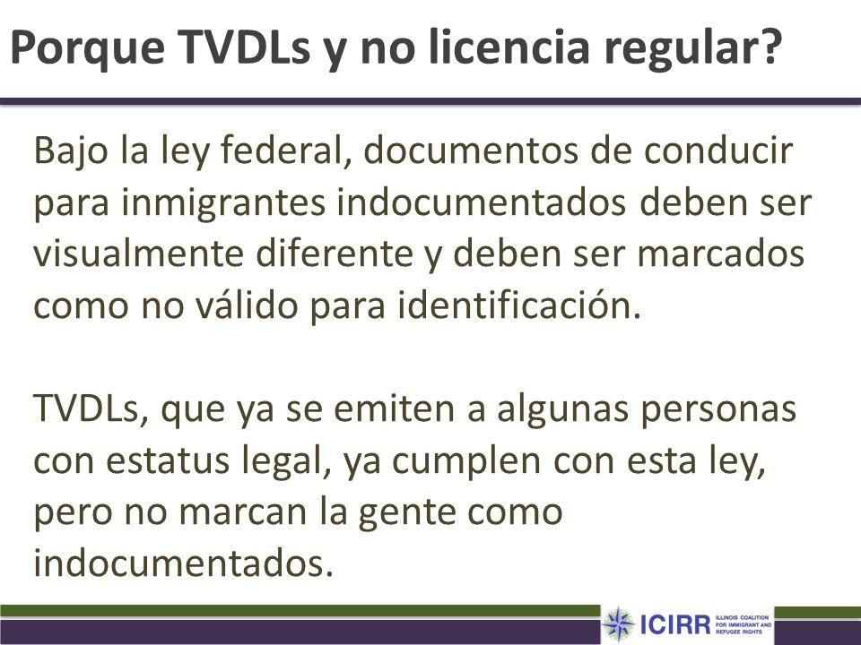Porque TVDLs y no licencia regular