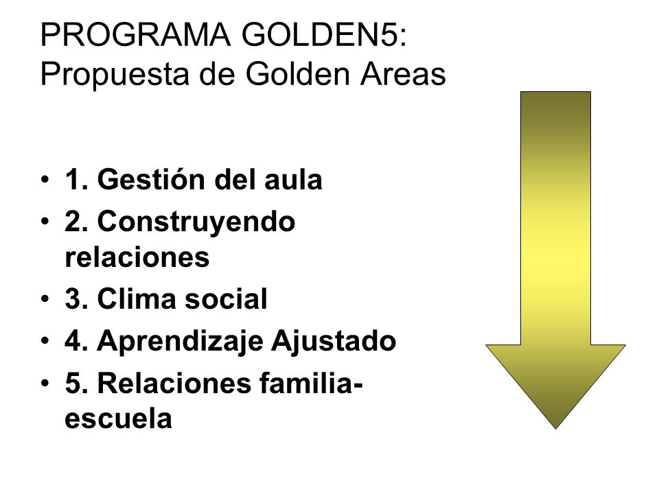 PROGRAMA GOLDEN5: Propuesta de Golden Areas