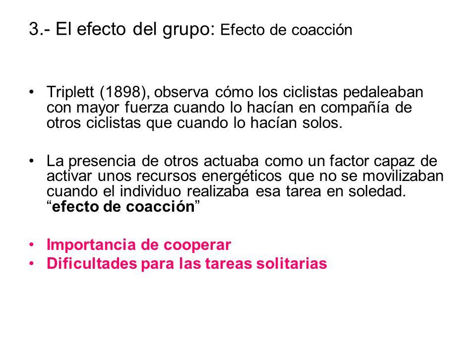 3.- El efecto del grupo: Efecto de coacción