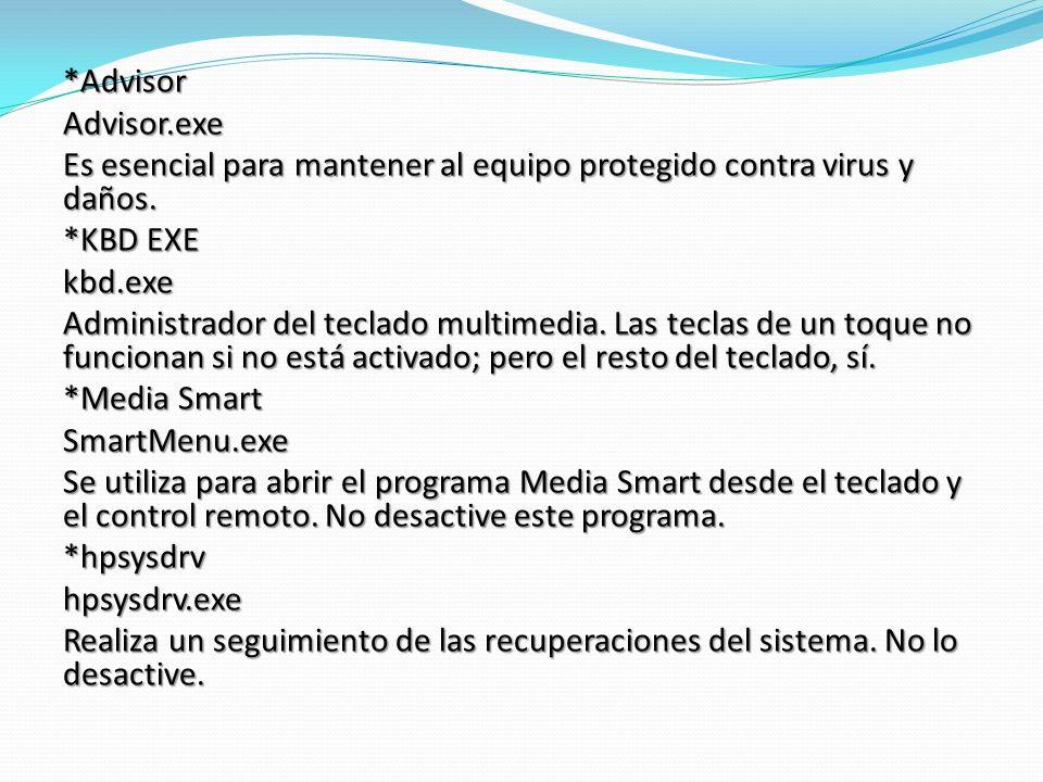 *Advisor Advisor.exe. Es esencial para mantener al equipo protegido contra virus y daños. *KBD EXE.