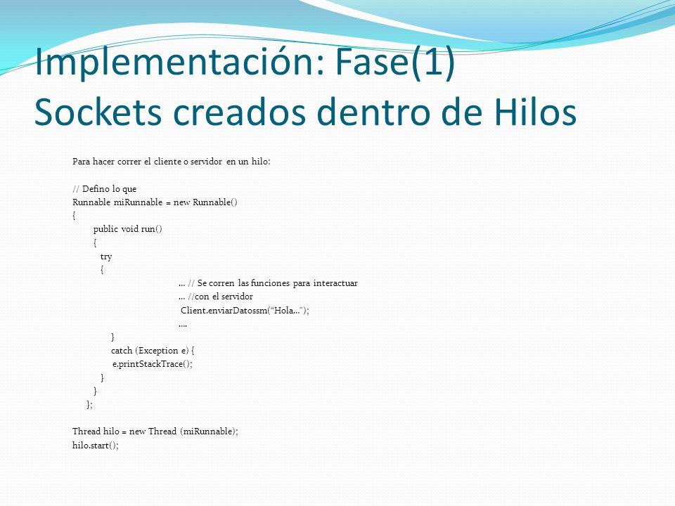 Implementación: Fase(1) Sockets creados dentro de Hilos