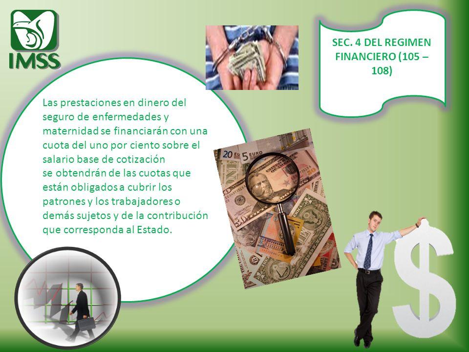 SEC. 4 DEL REGIMEN FINANCIERO (105 – 108)