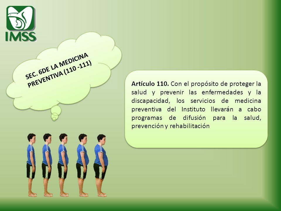 SEC. 6DE LA MEDICINA PREVENTIVA (110 -111)
