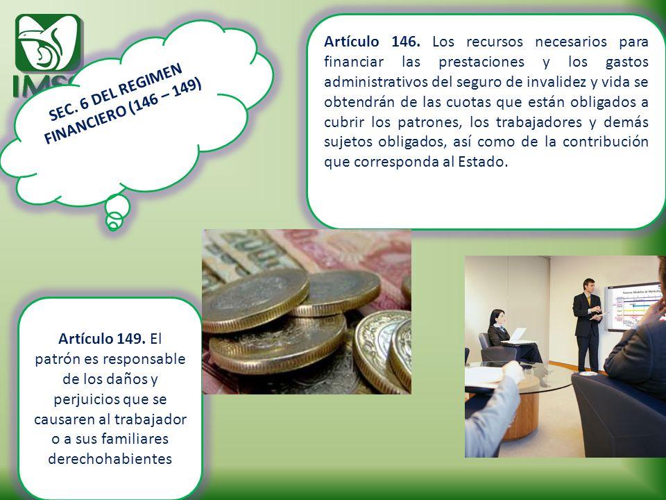 SEC. 6 DEL REGIMEN FINANCIERO (146 – 149)