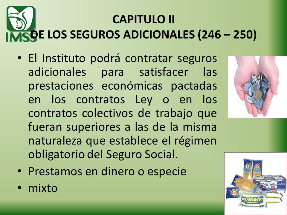 CAPITULO II DE LOS SEGUROS ADICIONALES (246 – 250)