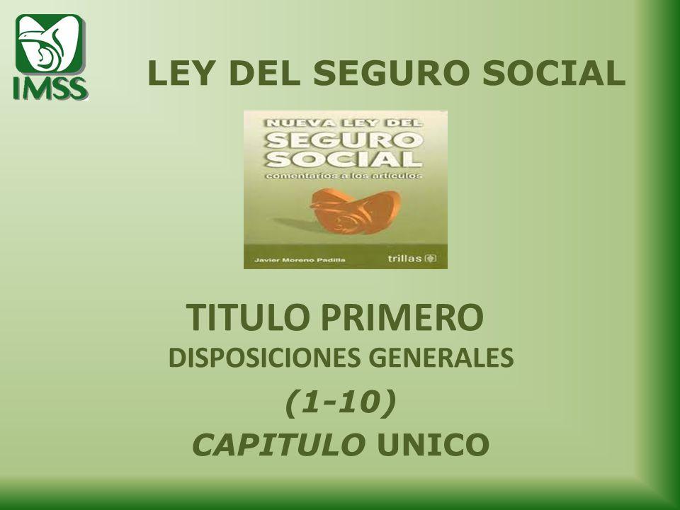 DISPOSICIONES GENERALES (1-10) CAPITULO UNICO