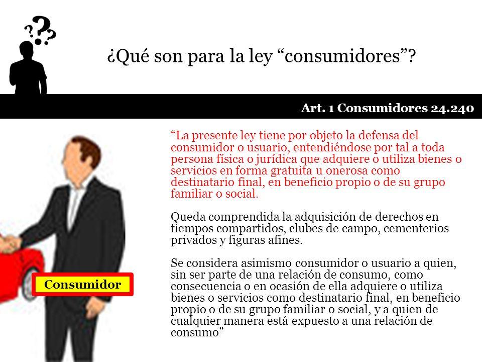 ¿Qué son para la ley consumidores