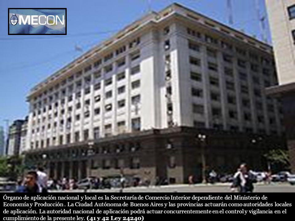 Órgano de aplicación nacional y local es la Secretaría de Comercio Interior dependiente del Ministerio de Economía y Producción .