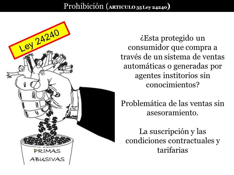 Ley 24240 Prohibición (ARTICULO 35 Ley 24240)