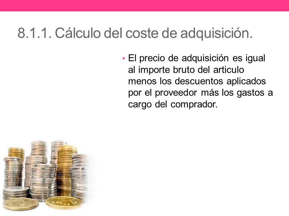 8.1.1. Cálculo del coste de adquisición.