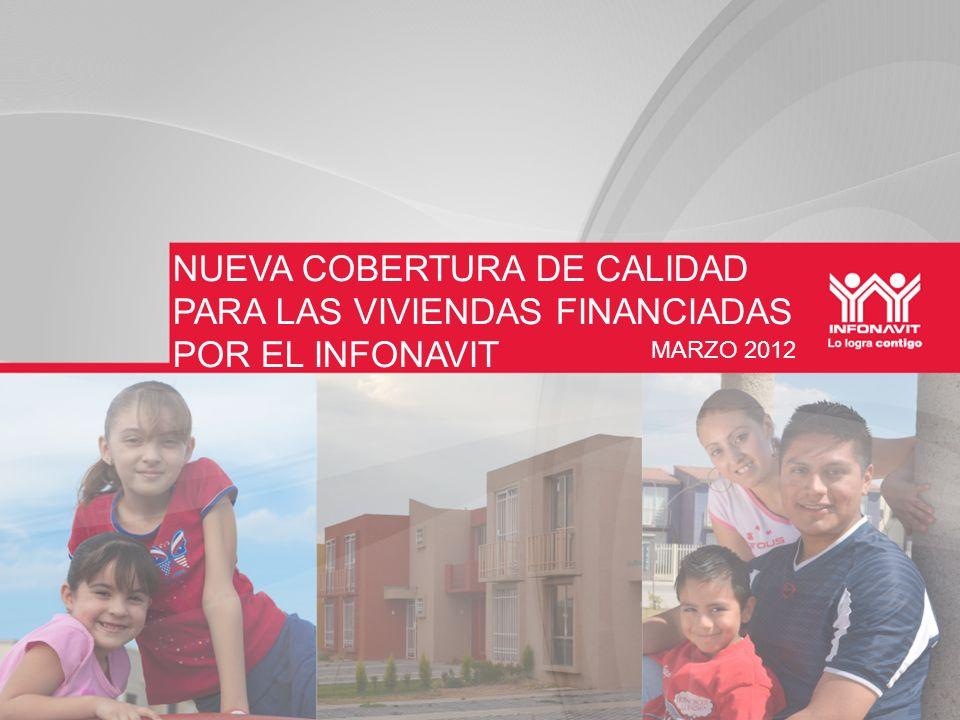 NUEVA COBERTURA DE CALIDAD PARA LAS VIVIENDAS FINANCIADAS POR EL INFONAVIT