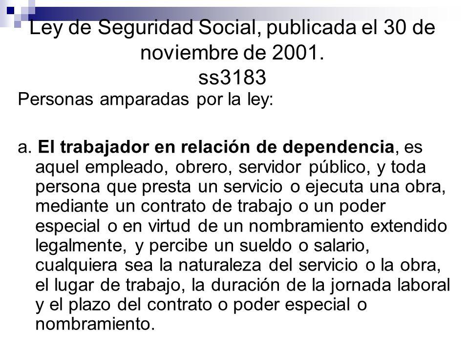 Ley de Seguridad Social, publicada el 30 de noviembre de 2001. ss3183