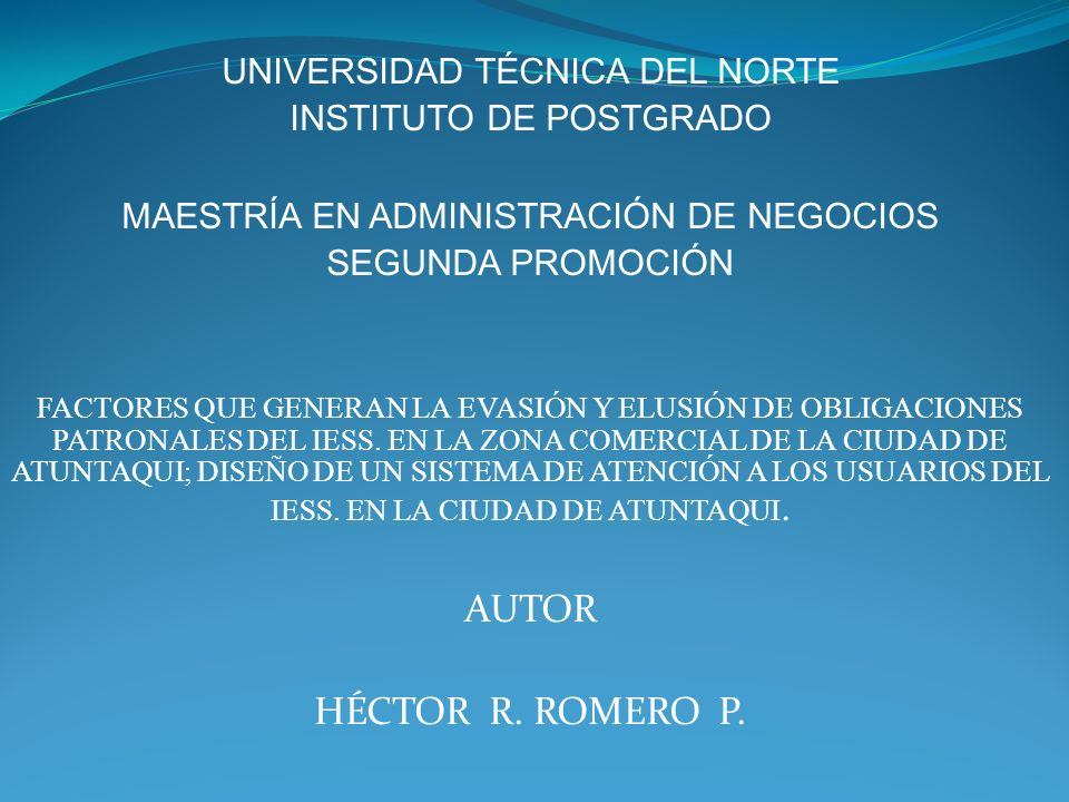 AUTOR HÉCTOR R. ROMERO P. UNIVERSIDAD TÉCNICA DEL NORTE
