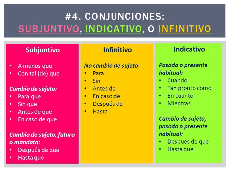 #4. Conjunciones: Subjuntivo, Indicativo, O Infinitivo
