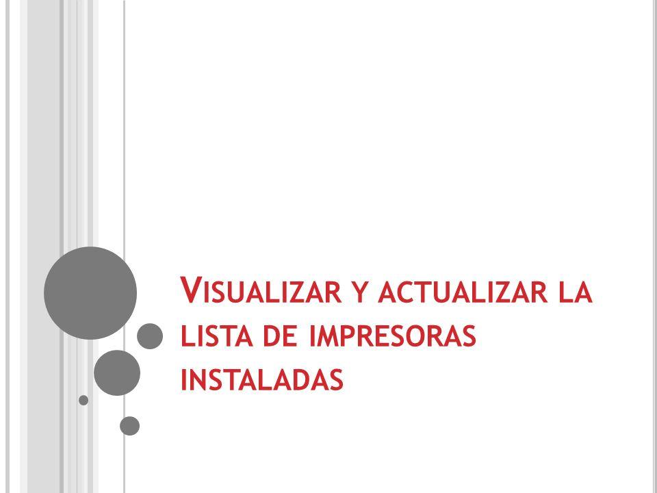 Visualizar y actualizar la lista de impresoras instaladas