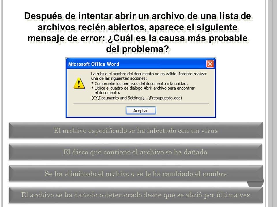 Después de intentar abrir un archivo de una lista de archivos recién abiertos, aparece el siguiente mensaje de error: ¿Cuál es la causa más probable del problema