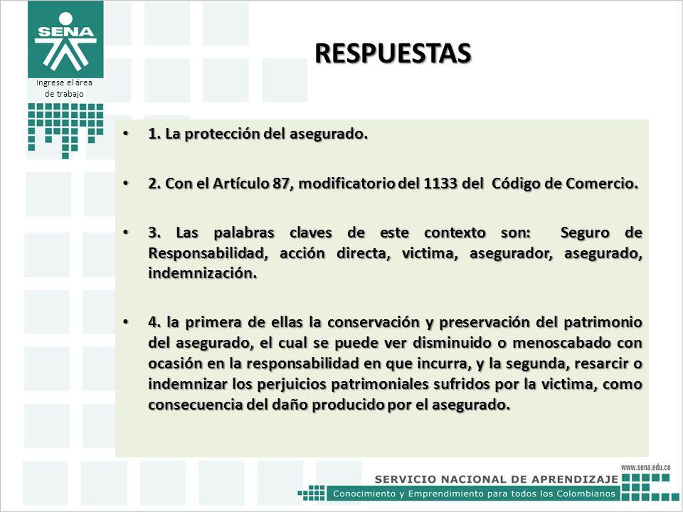 RESPUESTAS 1. La protección del asegurado.