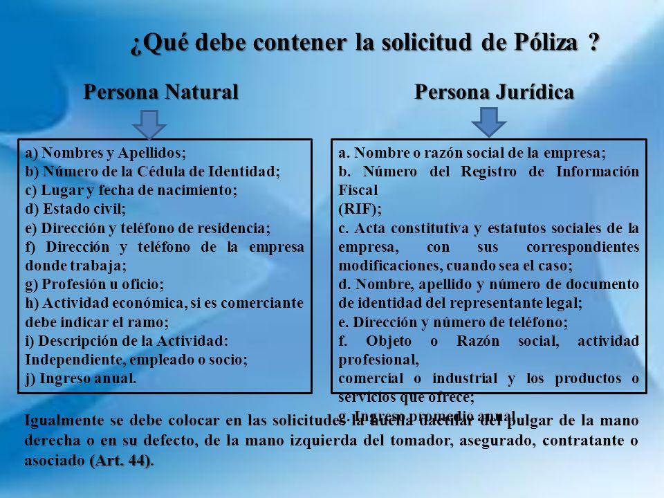 ¿Qué debe contener la solicitud de Póliza