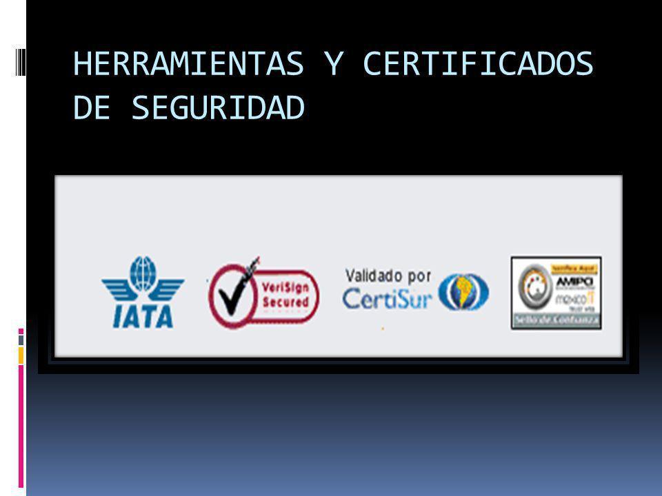 HERRAMIENTAS Y CERTIFICADOS DE SEGURIDAD