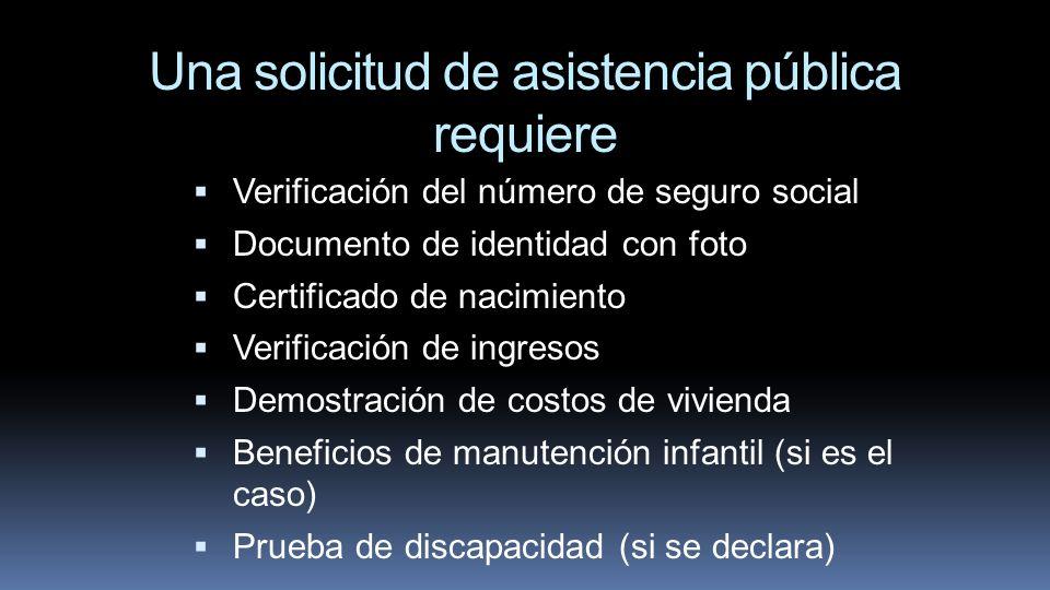 Una solicitud de asistencia pública requiere