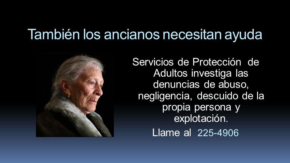 También los ancianos necesitan ayuda