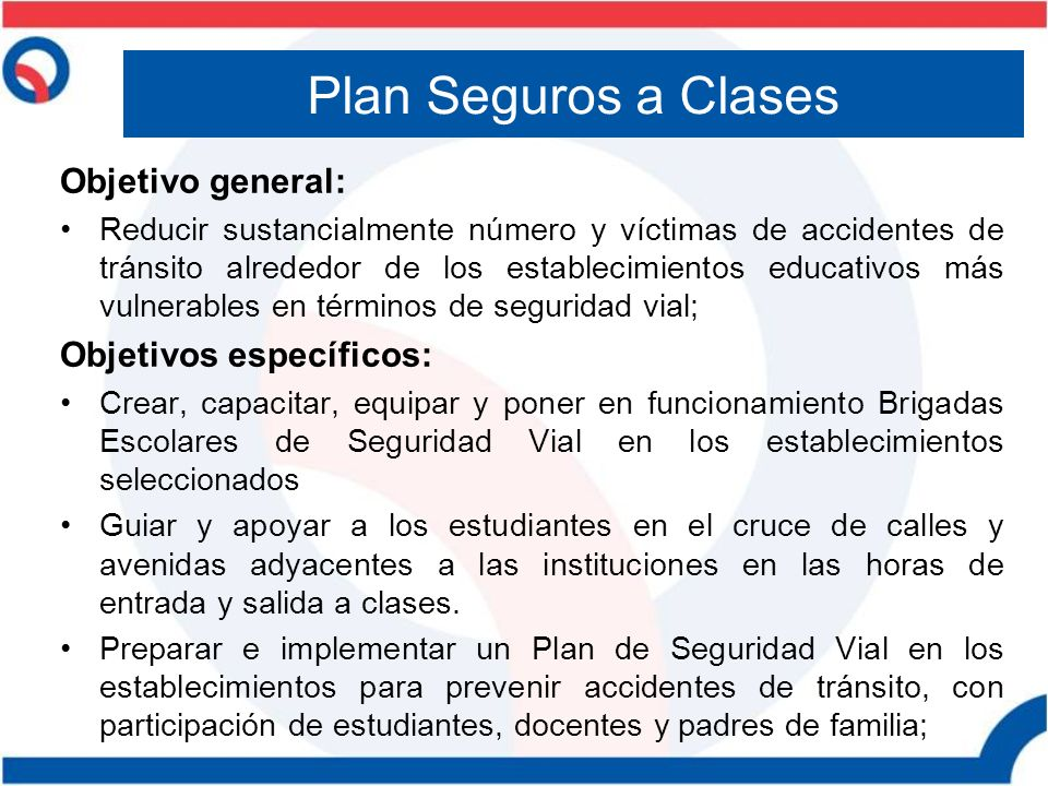 Plan Seguros a Clases Objetivo general: Objetivos específicos: