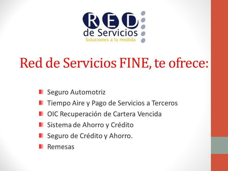Red de Servicios FINE, te ofrece: