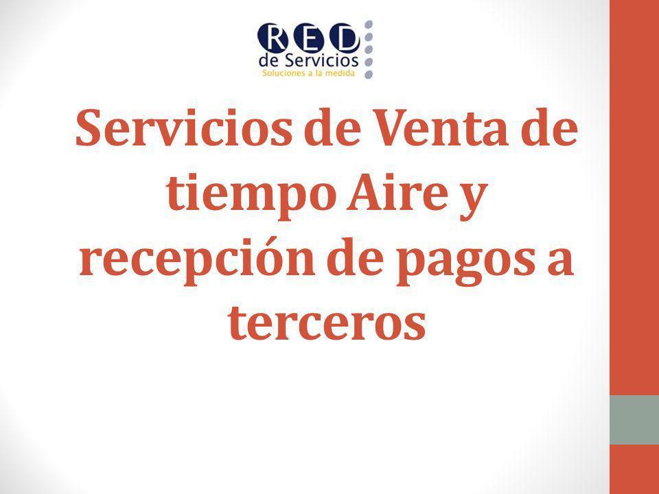 Servicios de Venta de tiempo Aire y recepción de pagos a terceros